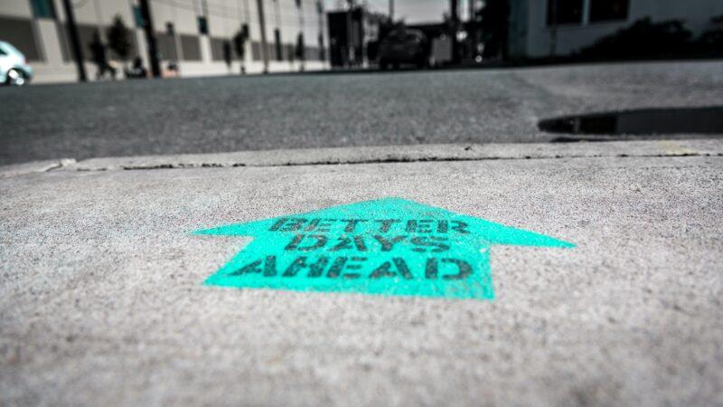 Better days ahead met graffiti op de grond gespoten
